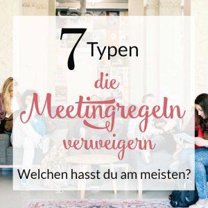 7 Typen, die Meeting Regeln verweigern