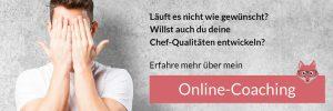 Willst du deine Chef-Qualitäten entwickeln? Erfahre mehr über mein Online-Coaching.