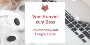 Vom Freund zum Chef - Im Interview mit Gregor Heise