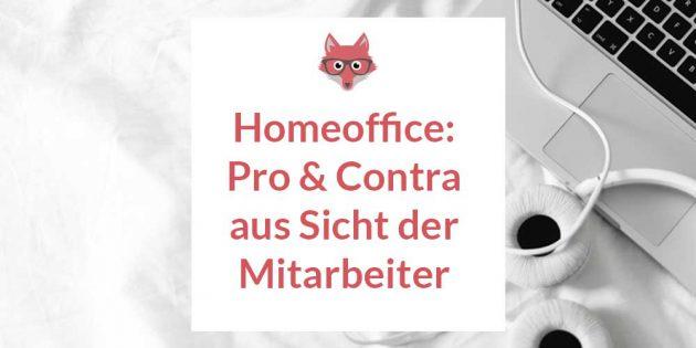 Homeoffice - Pro und Contra aus Sicht der Mitarbeiter